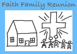 Faith Family Reunion
