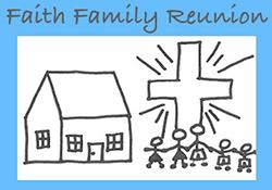 Faith Family Reunion
