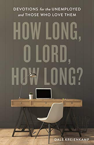 How Long, O Lord, How Long? Devotions for the Unemployed and Those Who Love Them