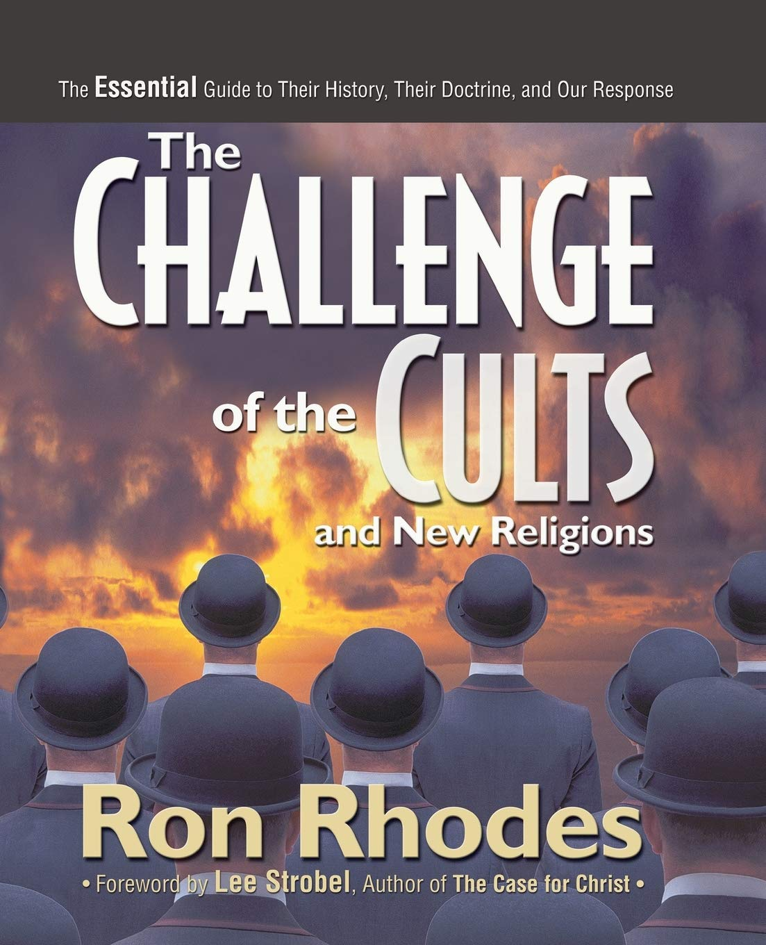 The Challenge of the Cults and New Religions by Dr. Ron Rhodes