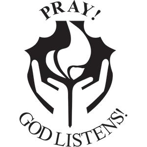 Pray! God Listens!