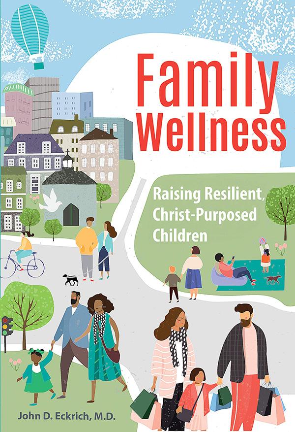 Family Wellness: Raising Resilient, Christ-Purposed Children